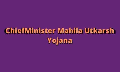 ChiefMinister Mahila Utkarsh Yojana