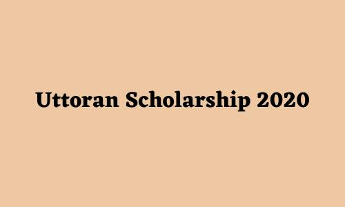 Uttoran Scholarship 2020