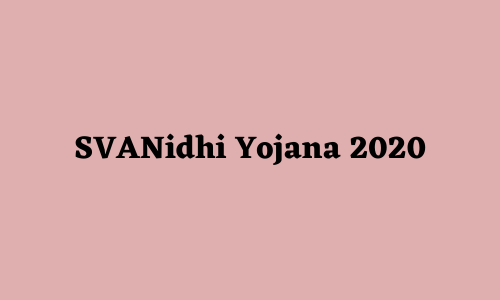 SVANidhi Yojana 2020