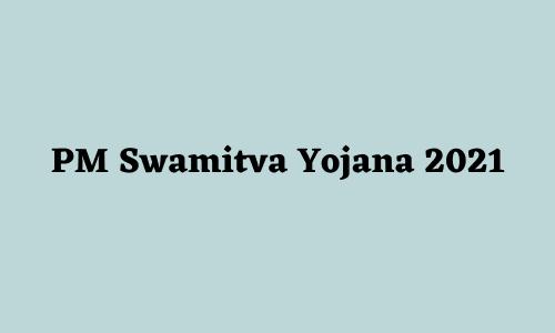 PM Swamitva Yojana 2021