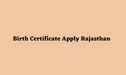 Birth Certificate Apply Rajasthan