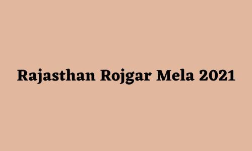 Rajasthan Rojgar Mela 2021