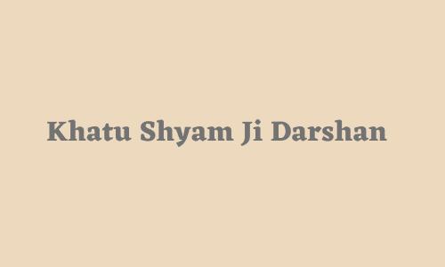 Khatu Shyam Ji Darshan