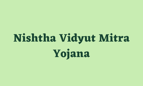 Nishtha Vidyut Mitra Yojana